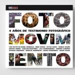 Libro «Fotomovimiento, 4 años de testimonio fotográfico»